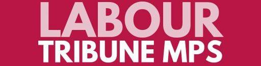 Labour Tribune MPs